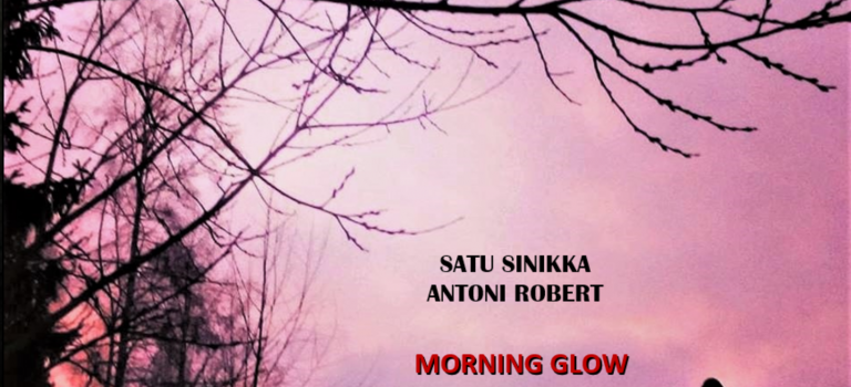 New release:  MORNING GLOW by Satu Sinikka & Antoni Robert.